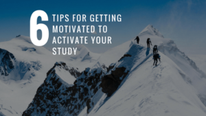 Top 6 Tips for getting motivated to activate your study