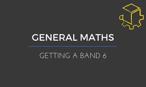 5 Essential Behaviours for getting a Band 6 in General Mathematics