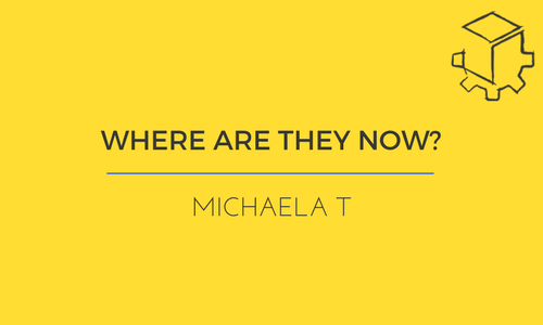 Where Are They Now? Michaela T