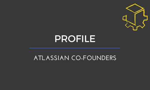 Featured Profile: Atlassian Co-Founders – HSC CoWorks