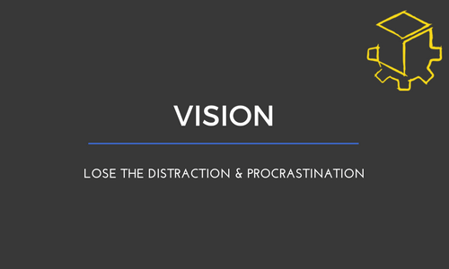Why your HSC Vision is the antidote to distraction and procrastination