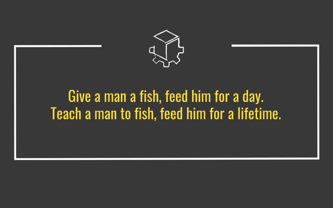Teach a man to fish…