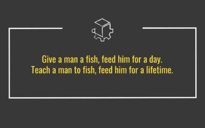 Teach a man to fish…