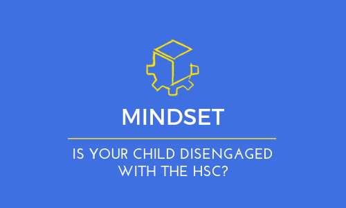 Are you frustrated with your child's lack of engagement in the HSC?