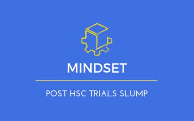 Beware of the Post HSC Trials Slump…